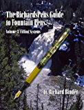 The RichardsPens Guide to Fountain Pens, Volume 3: Filling Systems