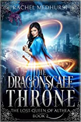The Dragonscale Throne (The Lost Queen of Althea Book 2) Kindle Edition