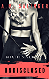 Undisclosed (Nights Series Book 7)