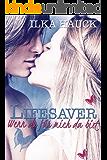 Lifesaver: Wenn du für mich da bist