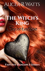 The Witch's King: Part One: Separation