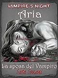 Vampire's Night. Aria.  La sposa del vampiro.