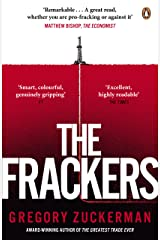 The Frackers: The Outrageous Inside Story of the New Energy Revolution Kindle Edition