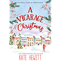 A Vicarage Christmas (The Holley Sisters of Thornthwaite Book 1) (English Edition)
