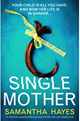 Single Mother: An absolutely unputdownable psychological thriller with a jaw-dropping twist (English Edition) eBook Kindle