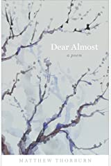 Dear Almost: A Poem (Barataria Poetry) Kindle Edition