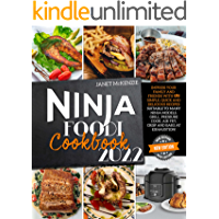 Ninja Foodi Cookbook 2022: Impress Your Family and Friends with 196 Simple, Quick and Delicious Recipes, Suitable to…