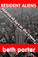 RESIDENT ALIENS: stories of nyc in the 1960s Kindle Edition