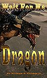 Wait For Me Dragon: (Short Story)