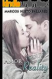 Amor de Reality: (Una historia romántica con toques de erotismo) (Spanish Edition)