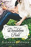 The Dandelion Field (A Banister Falls Novel)
