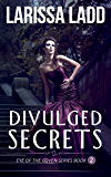 Divulged Secrets (Eye of the Coven Series Book 2)