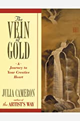 The Vein of Gold: A Journey to Your Creative Heart (Artist's Way) Kindle Edition