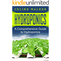 Hydroponics: A Comprehensive Guide to Hydroponics (DIY Hydroponics Gardening, Aquaponics, Homesteading Book 1) (English Edition)