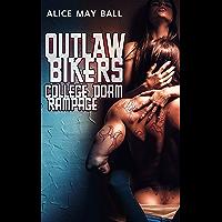 College Dorm Rampage : Outlaw Bikers: Biker MC Sassy BBW Erotic Romance (English Edition)