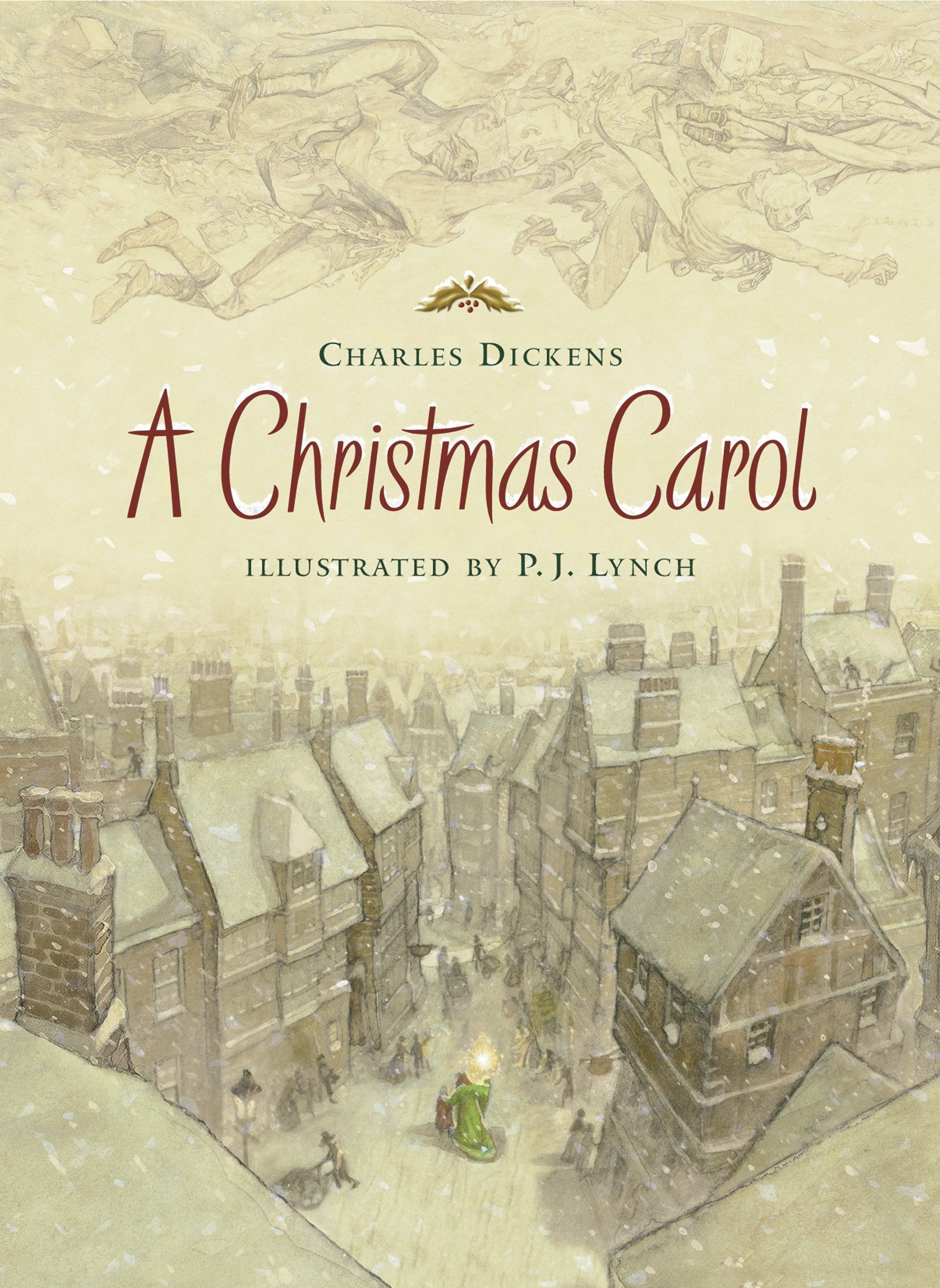 A Christmas Carol (Holiday Classics Illustrated by P.j. Lynch ...
