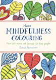 More Mindfulness Colouring: More anti-stress art therapy for busy people (Colouring Books)
