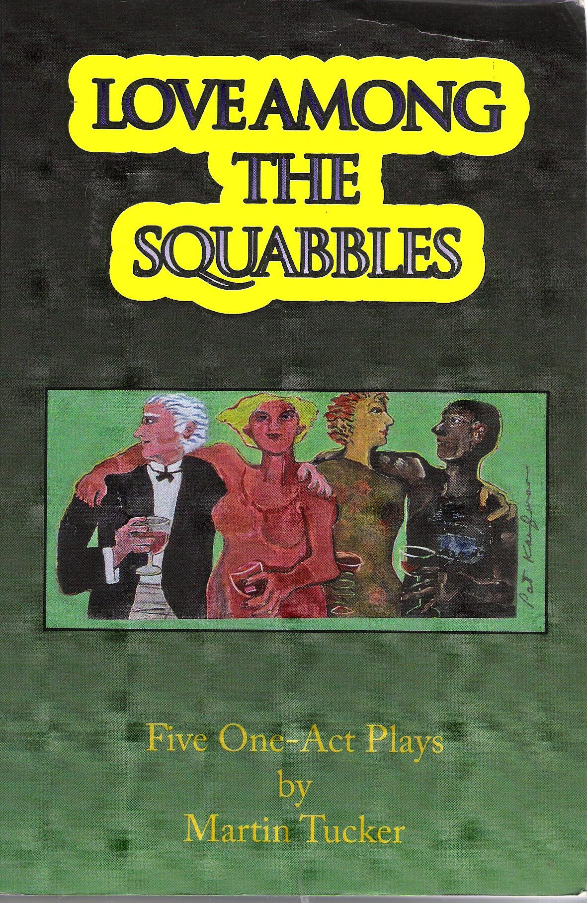 Download Love Among the Squabbles (Five One Act Plays By Martin Tucker) PDF