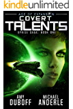 Covert Talents: Age of Expansion - A Kurtherian Gambit Series (Uprise Saga Book 1) (English Edition)
