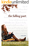 The Falling Part: The True Love Story of an LDS Hopeless Romantic, Inspirational Romance (English Edition)