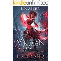 Viridian Gate Online: Firebrand: A litRPG Adventure (The Firebrand Series Book 1)