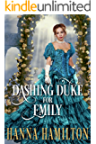 A Dashing Duke for Emily: A Historical Regency Romance Novel