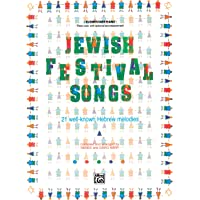 Jewish Festival Songs: 21 Well-Known Hebrew Melodies