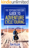 The TomsBikeTrip.com Guide To Adventure Cycle Touring (English Edition)