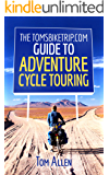The TomsBikeTrip.com Guide To Adventure Cycle Touring
