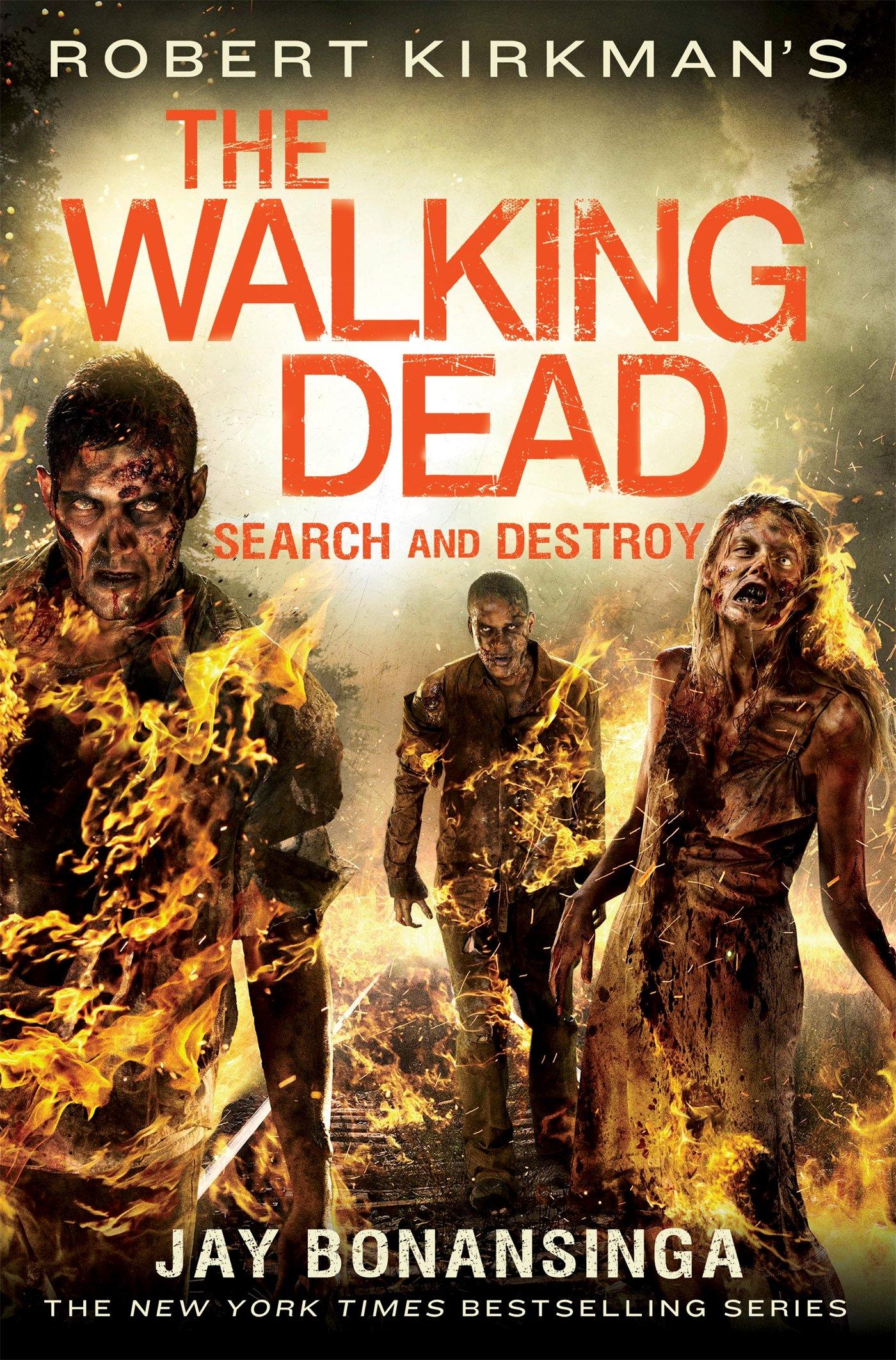 Robert Kirkman's The Walking Dead: Search and Destroy (The Walking Dead Series), Bonansinga, Jay
