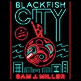 Blackfish City: A Novel