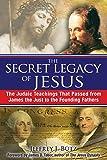The Secret Legacy of Jesus: The Judaic Teachings