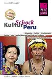 Reise Know-How KulturSchock Peru: Alltagskultur, Traditionen, Verhaltensregeln, ...