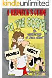 A Redneck's Guide To The Gospel: The Simple Story Of Jesus Christ