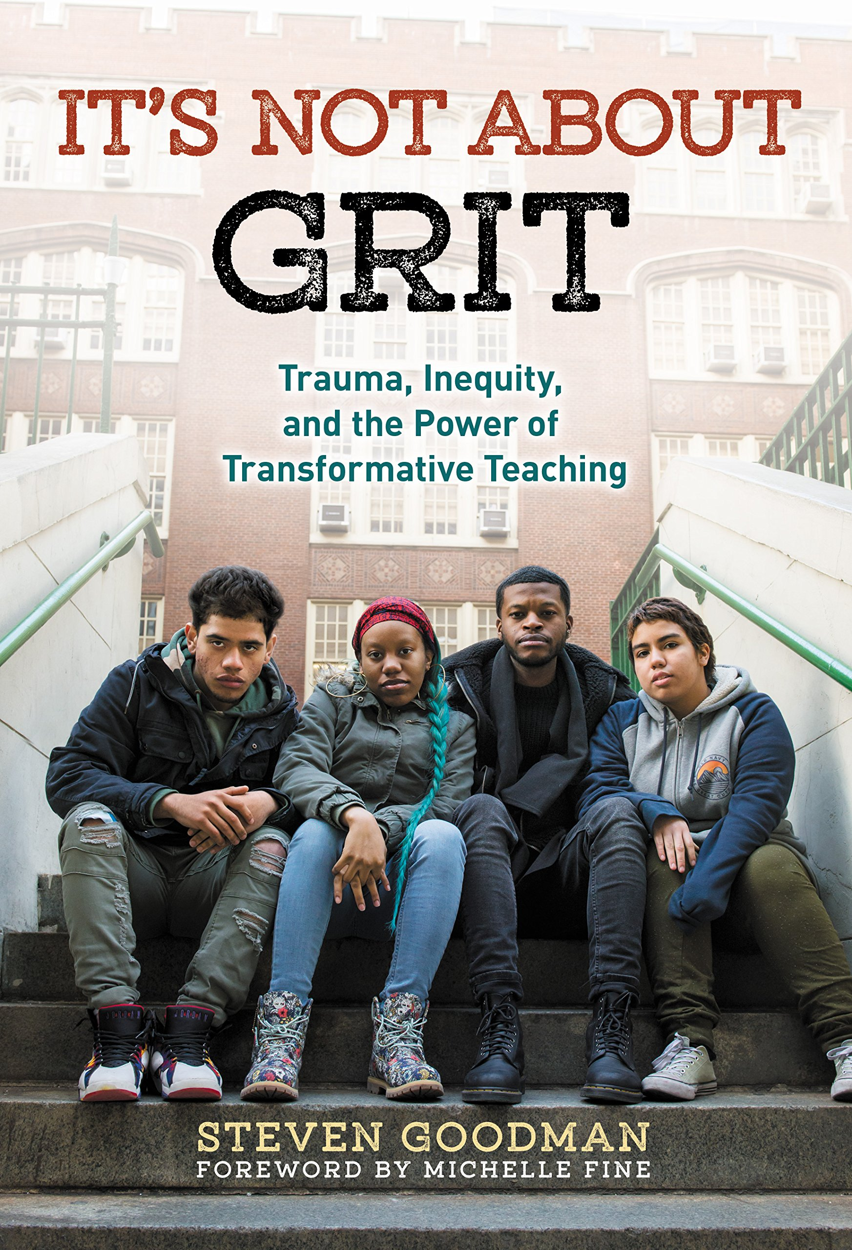 It's Not About Grit: Trauma, Inequity, and the Power of Transformative Teaching pdf