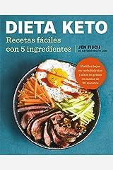Dieta Keto: Recetas fáciles con 5 ingredientes / The Easy 5-Ingredient Ketogenic Diet Cookbook (Spanish Edition) Paperback
