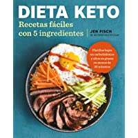 Dieta Keto: Recetas Fáciles Con 5 Ingredientes / The Easy 5-Ingredient Ketogenic Diet Cookbook
