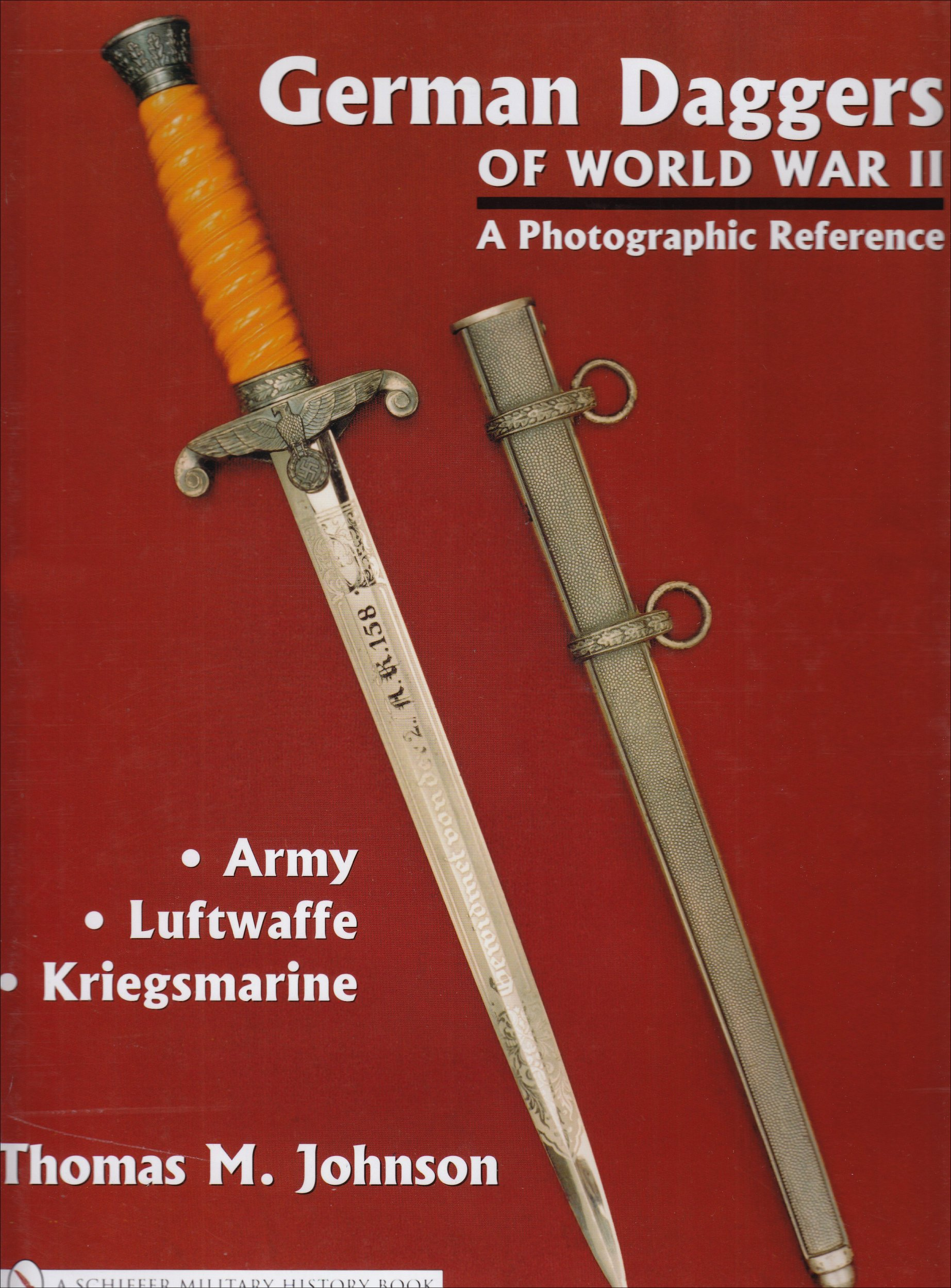 German Daggers Of World War II - A Photographic Reference: Army - Luftwaffe - Kriegsmarine ebook