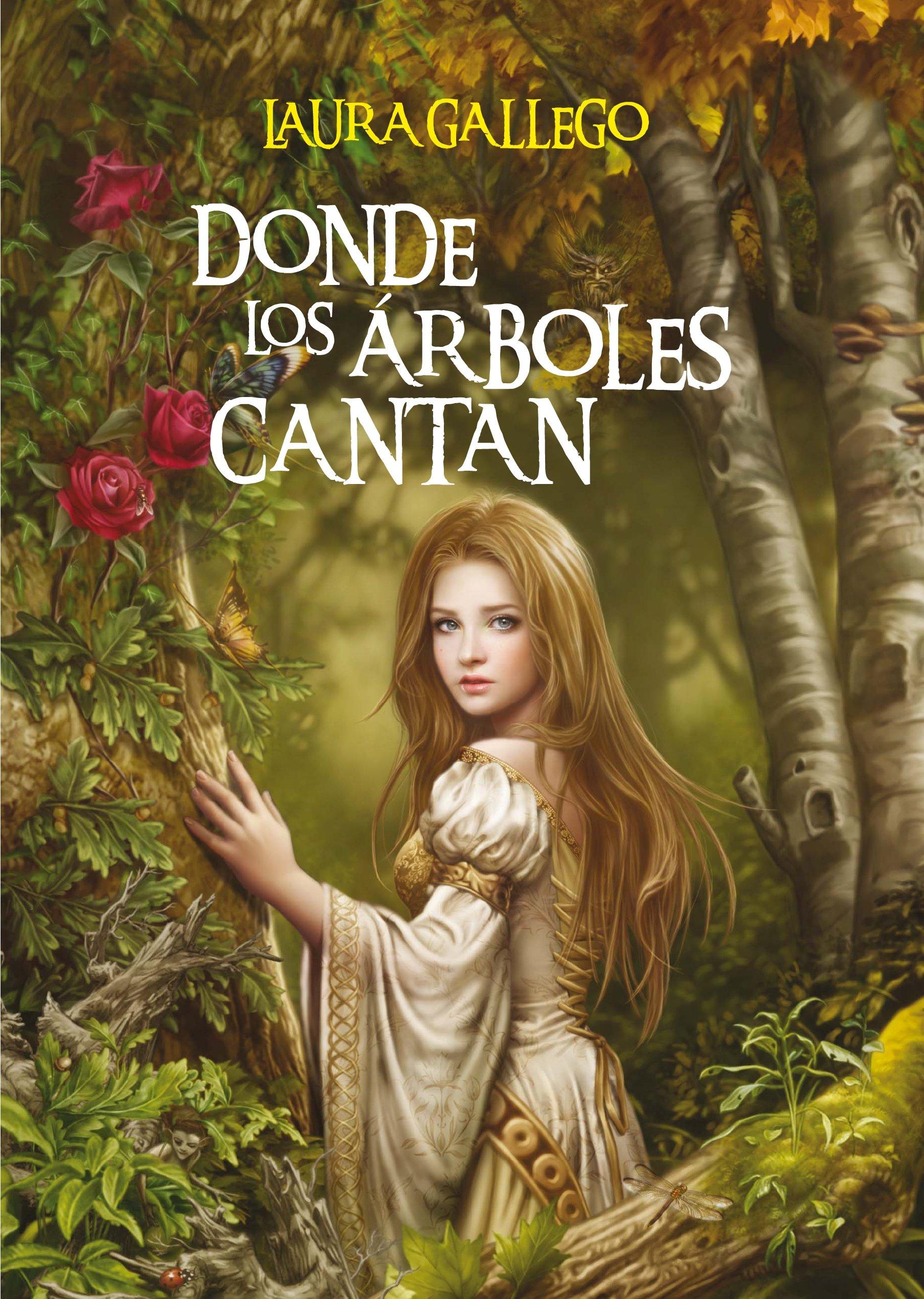 Donde los arboles cantan (Spanish Edition): Laura Gallego ...