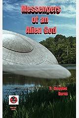 Messengers of an Alien God Kindle Edition