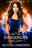 Dangerous (Element Preservers Book 1)