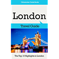 London Travel Guide: The Top 10 Highlights in London (Globetrotter Guide Books) (English Edition)