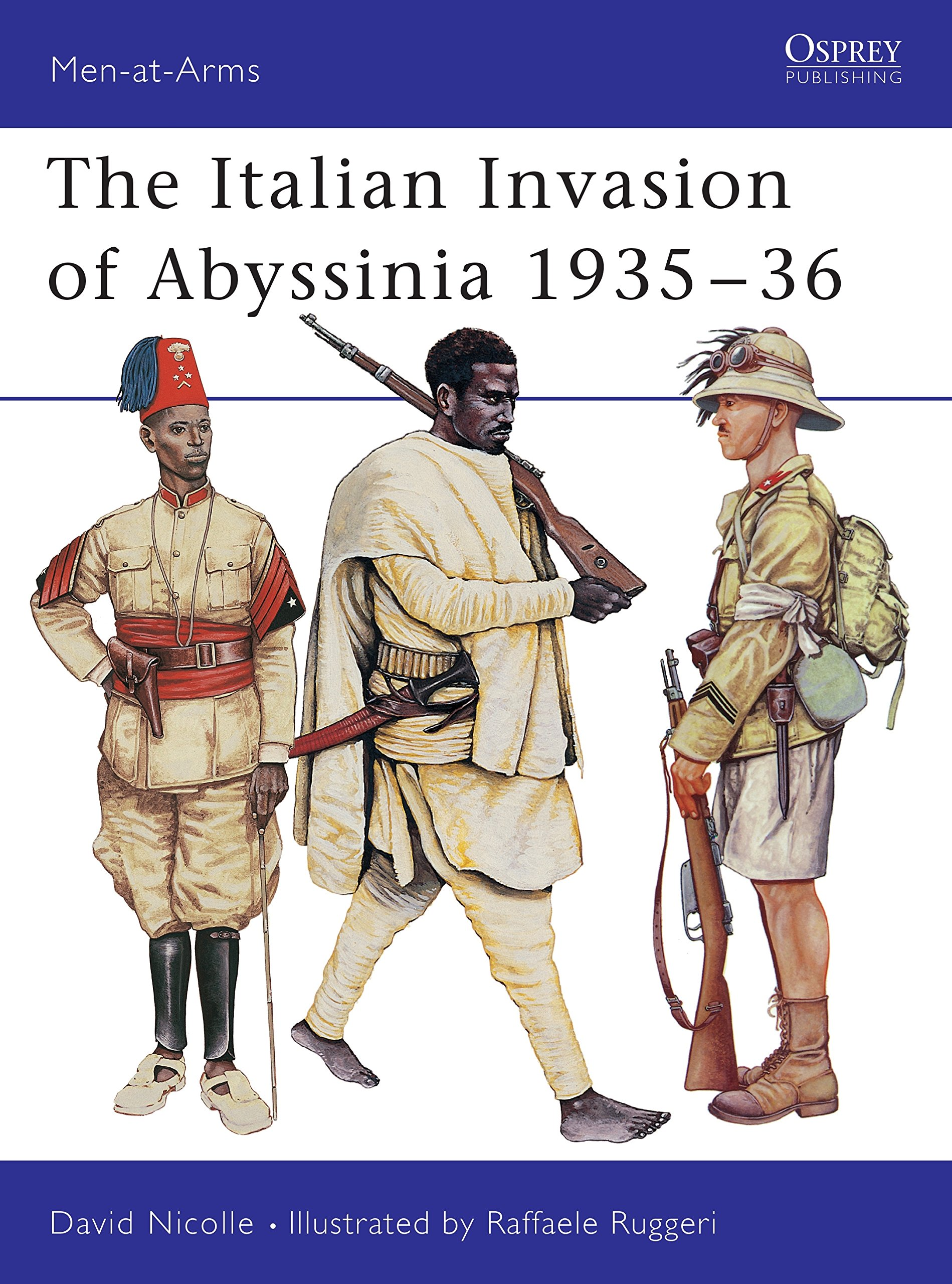 The Italian Invasion Of Abyssinia 1935 36  Men At Arms Band 309