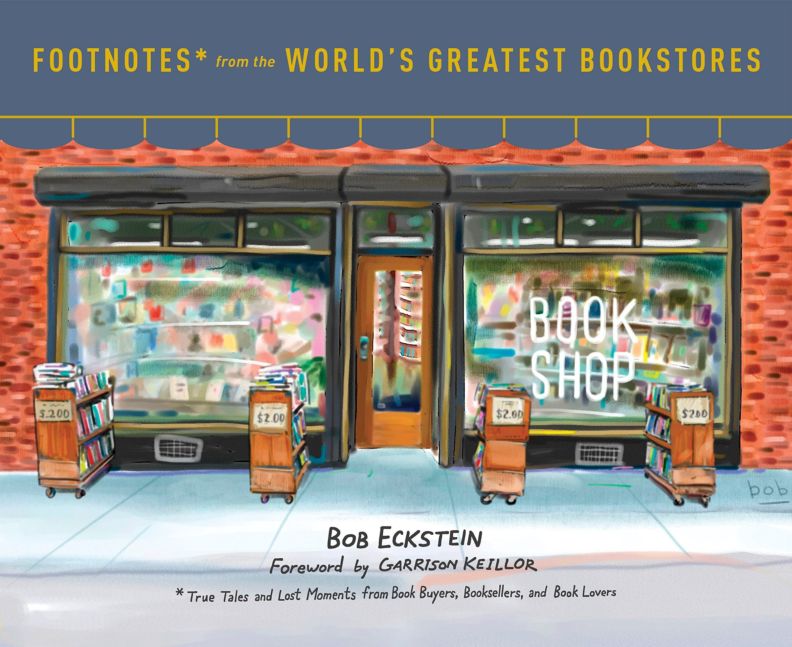 Footnotes from the World s Greatest Bookstores True Tales