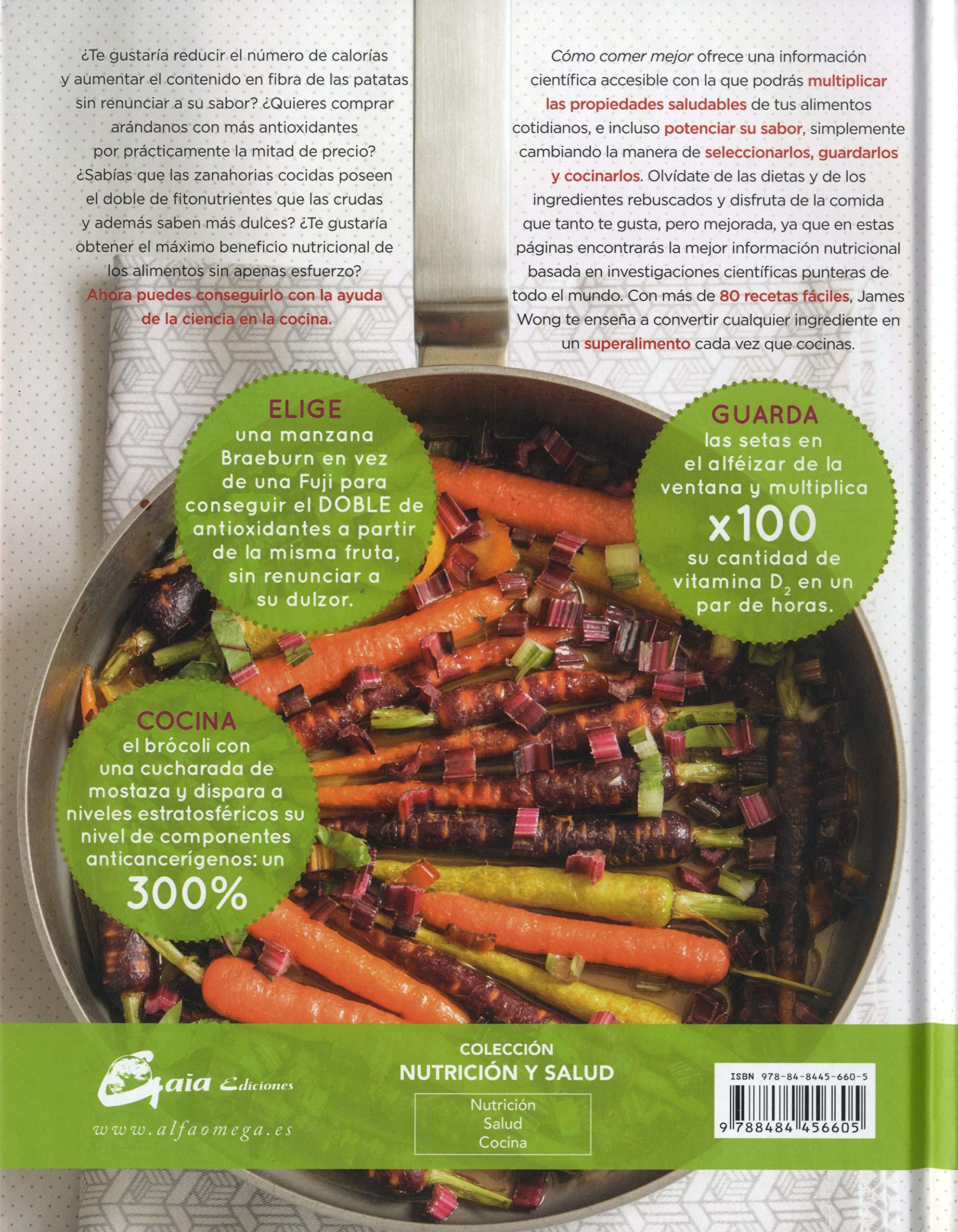 Cómo comer mejor. Aprende a elegir, conservar y cocinar ...