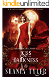 Kiss of Darkness (A Paranormal Romance Book)  Blackness Falls