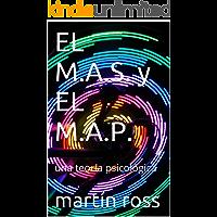 EL M.A.S. y EL  M.A.P.: una teoría psicológica