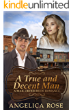 A True and Decent Man: A Mail Order Bride Romance