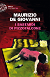 I Bastardi di Pizzofalcone (Einaudi. Stile libero big)