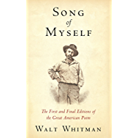 Song of Myself: The First and Final Editions of the Great American Poem (Illustrated)